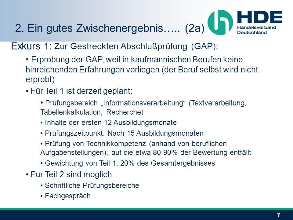 7 Exkurs 1: Zur Gestreckten Abschlußprüfung (GAP): Erprobung der GAP, weil in kaufmännischen Berufen keine hinreichenden Erfahrungen vorliegen (der Be