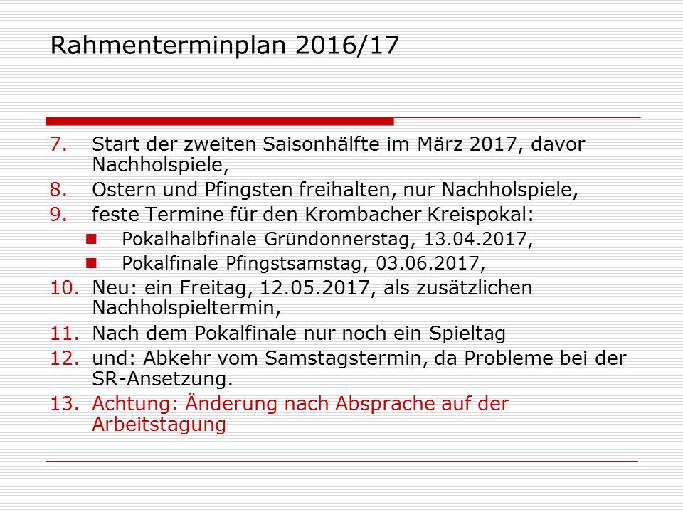 Rahmenterminplan 2016/17 So.12.02.2017Nachholspiele So.19.02.2017Nachholspiele So.26.02.2017Nachholspiele So.05.03.201719.