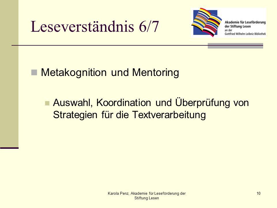 Karola Penz, Akademie für Leseförderung der Stiftung Lesen 10 Leseverständnis 6/7 Metakognition und Mentoring Auswahl, Koordination und Überprüfung von Strategien für die Textverarbeitung