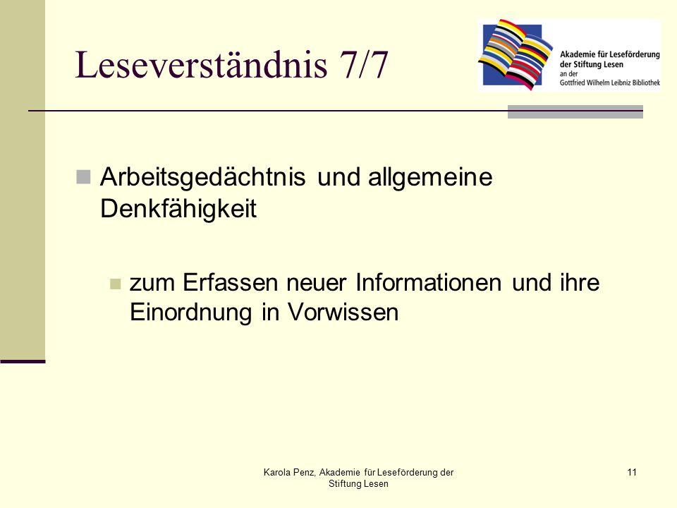 Karola Penz, Akademie für Leseförderung der Stiftung Lesen 11 Leseverständnis 7/7 Arbeitsgedächtnis und allgemeine Denkfähigkeit zum Erfassen neuer Informationen und ihre Einordnung in Vorwissen