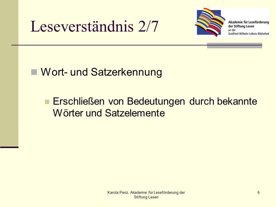 Karola Penz, Akademie für Leseförderung der Stiftung Lesen 17 Verstehen Leistungssituation aus den Augen des Kindes betrachten Leistungsproblematik in ihrer Auswirkung auf das Selbstkonzept des Kindes, auf Furcht von Misserfolg sowie auf die familiären Erwartungen