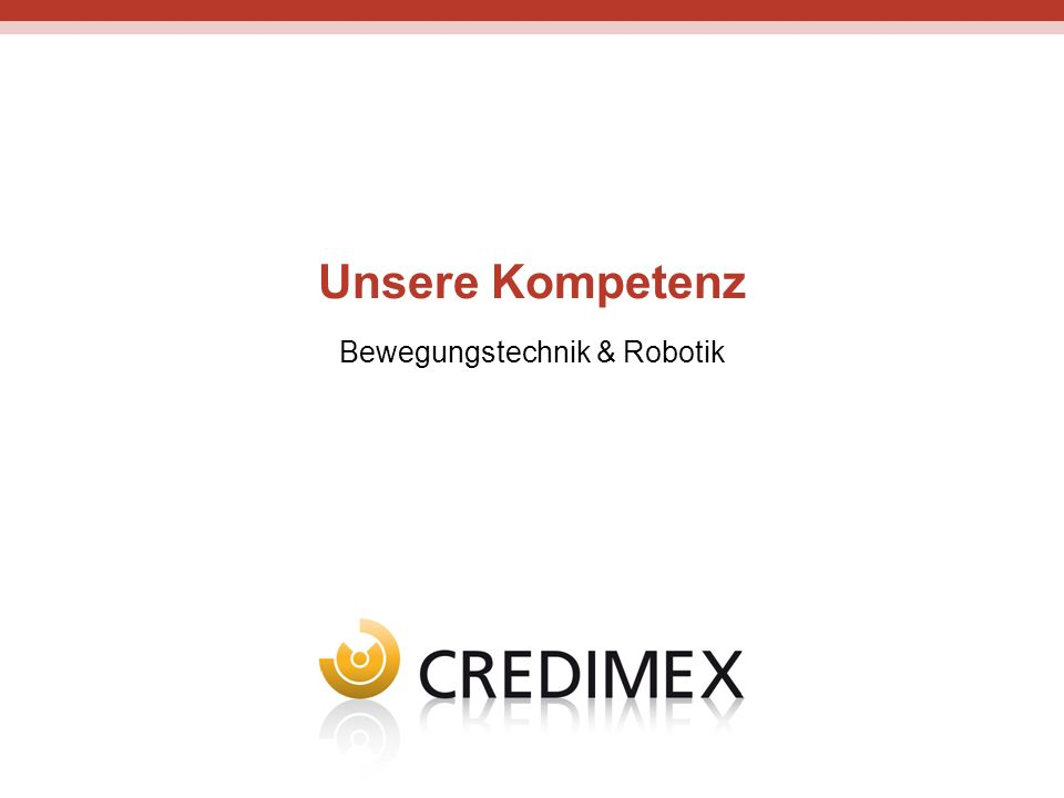 Unsere Kompetenz Bewegungstechnik & Robotik