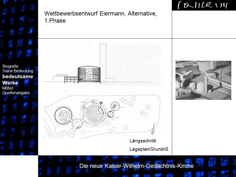Wettbewerbsentwurf Eiermann, Alternative, 1.Phase Biografie Seine Bedeutung bedeutsame Werke Biografie Seine Bedeutung bedeutsame Werke Biografie Sein