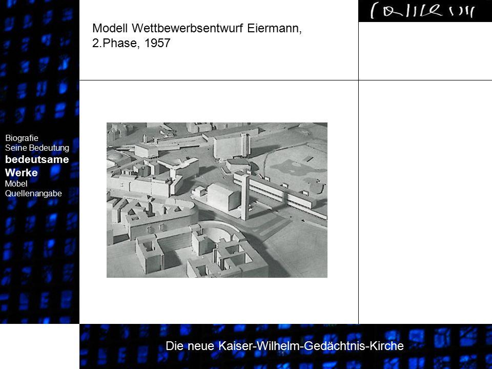 Modell Wettbewerbsentwurf Eiermann, 2.Phase, 1957 Biografie Seine Bedeutung bedeutsame Werke Biografie Seine Bedeutung bedeutsame Werke Biografie Sein