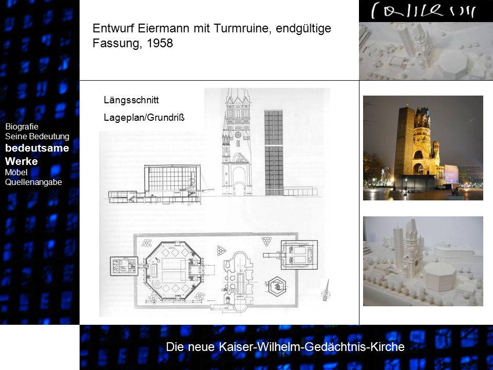 Entwurf Eiermann mit Turmruine, endgültige Fassung, 1958 Biografie Seine Bedeutung bedeutsame Werke Biografie Seine Bedeutung bedeutsame Werke Die neu