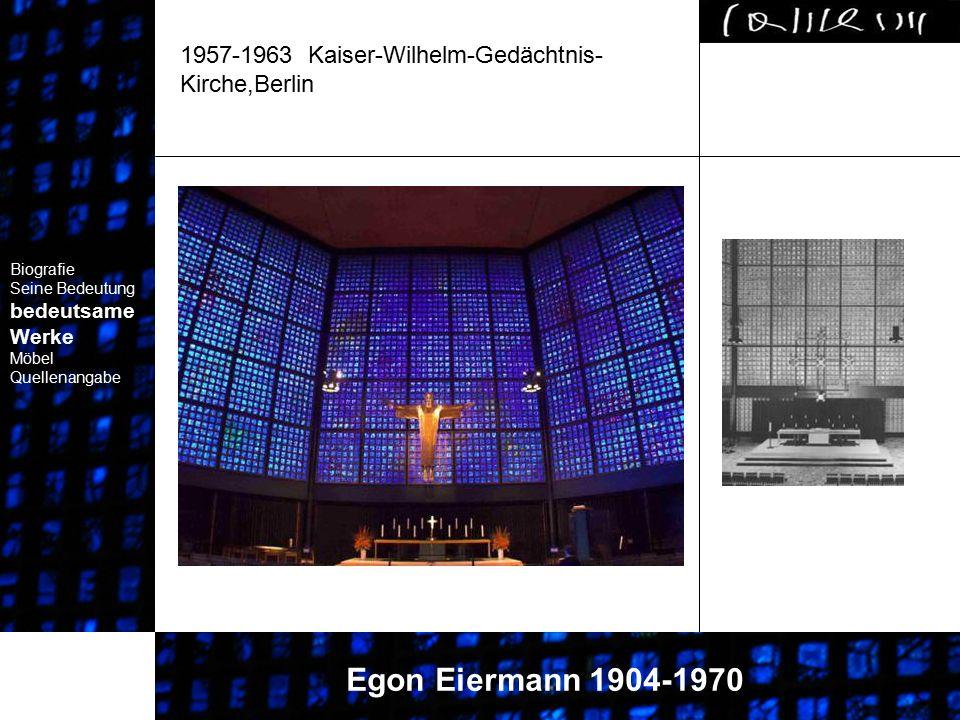 1957-1963 Kaiser-Wilhelm-Gedächtnis- Kirche,Berlin Biografie Seine Bedeutung bedeutsame Werke Biografie Seine Bedeutung bedeutsame Werke Biografie Sei