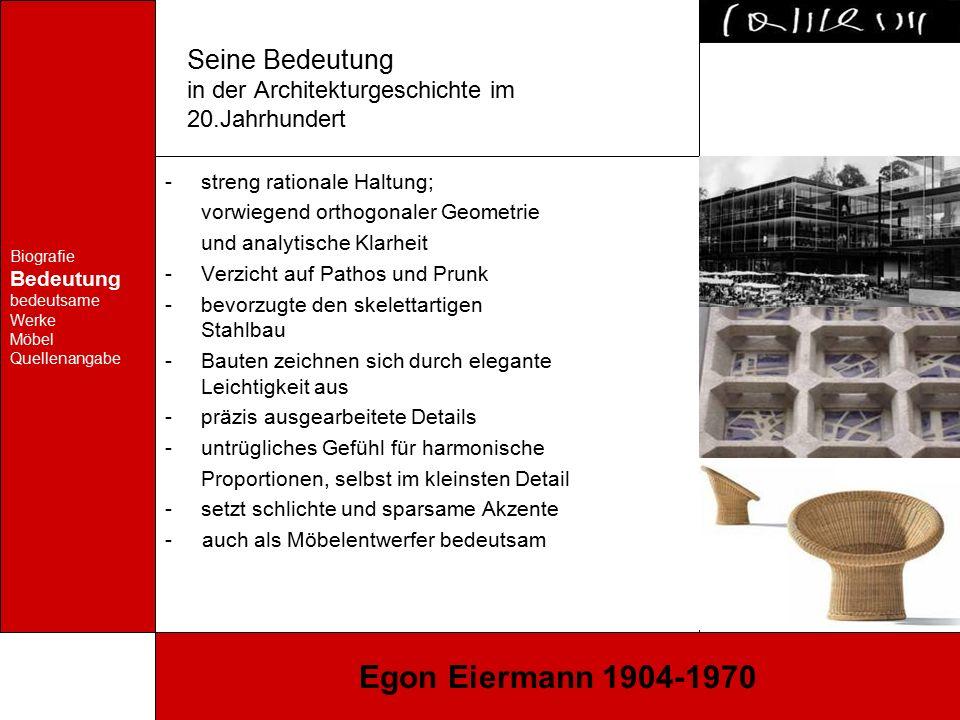Biografie Bedeutung bedeutsame Werke Möbel Quellenangabe Egon Eiermann 1904-1970 Seine Bedeutung in der Architekturgeschichte im 20.Jahrhundert -stren