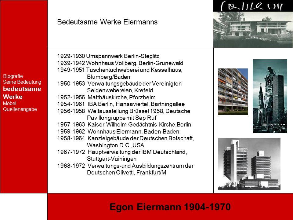 Biografie Seine Bedeutung bedeutsame Werke Möbel Quellenangabe Egon Eiermann 1904-1970 Bedeutsame Werke Eiermanns 1929-1930 Umspannwerk Berlin-Steglit