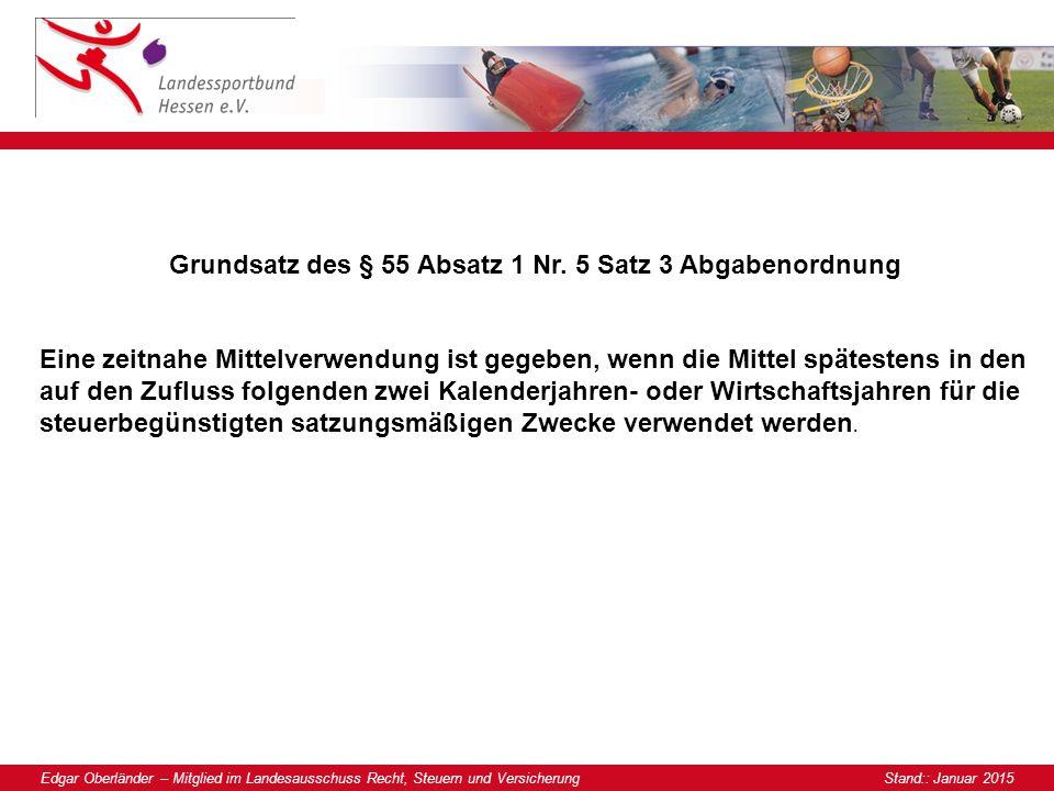 Edgar Oberländer – Mitglied im Landesausschuss Recht, Steuern und Versicherung Stand:: Januar 2015 Grundsatz des § 55 Absatz 1 Nr.