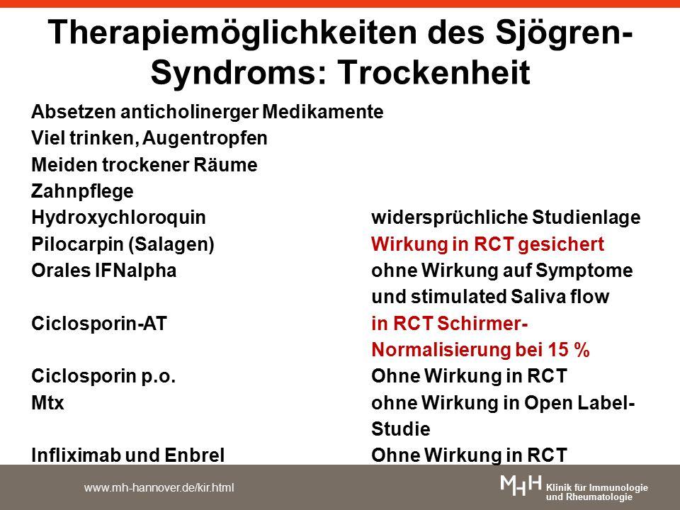 Klinik für Immunologie und Rheumatologie www.mh-hannover.de/kir.html Therapiemöglichkeiten des Sjögren- Syndroms: Trockenheit Absetzen anticholinerger