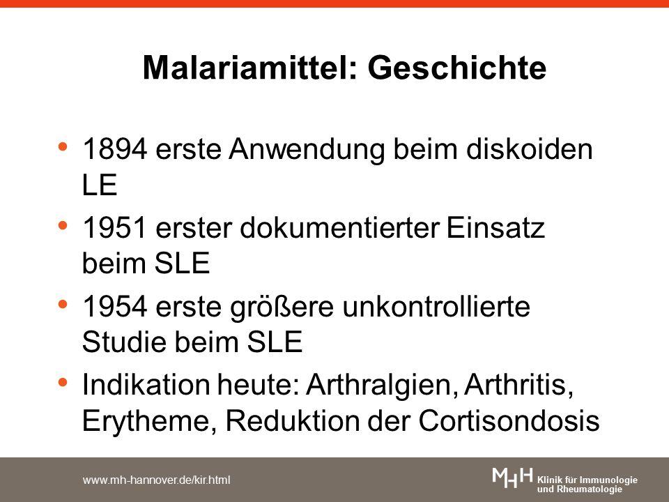 Klinik für Immunologie und Rheumatologie www.mh-hannover.de/kir.html Malariamittel: Geschichte 1894 erste Anwendung beim diskoiden LE 1951 erster doku