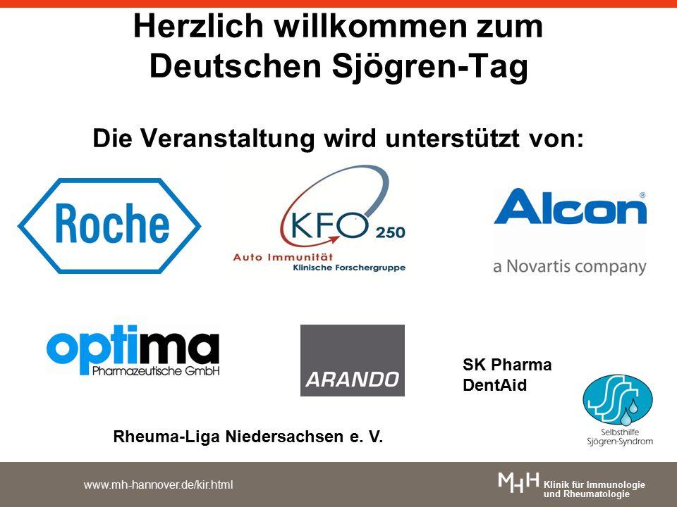 Klinik für Immunologie und Rheumatologie www.mh-hannover.de/kir.html Herzlich willkommen zum Deutschen Sjögren-Tag Die Veranstaltung wird unterstützt