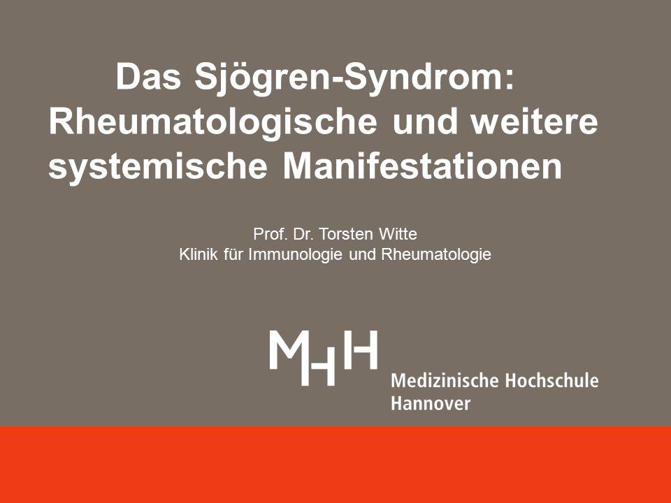 Klinik für Immunologie und Rheumatologie www.mh-hannover.de/kir.html Angewandte Immunologie Abt. Klinische Immunologie Das Sjögren-Syndrom: Rheumatolo