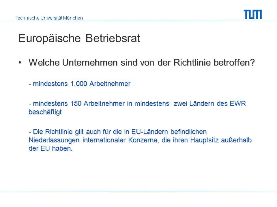 Technische Universität München Europäische Betriebsrat Welche Unternehmen sind von der Richtlinie betroffen Welche Unternehmen sind von der Richtlinie betroffen.