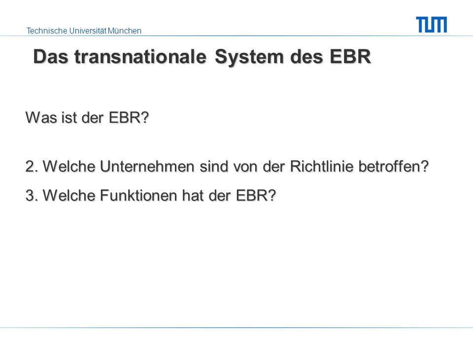 Technische Universität München Europäische Betriebsrat Was ist der EBR?Was ist der EBR.
