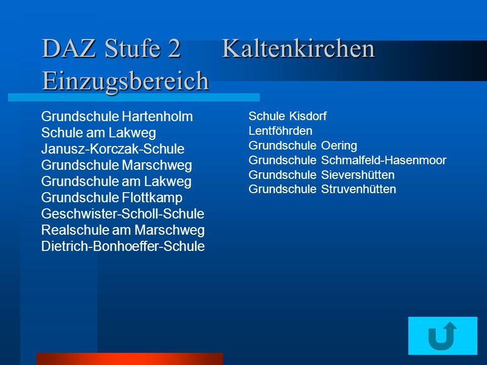 DAZ Stufe 2 Kaltenkirchen Einzugsbereich Grundschule Hartenholm Schule am Lakweg Janusz-Korczak-Schule Grundschule Marschweg Grundschule am Lakweg Gru