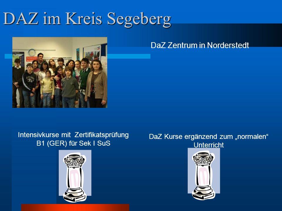 """DAZ im Kreis Segeberg DaZ Zentrum in Norderstedt Intensivkurse mit Zertifikatsprüfung B1 (GER) für Sek I SuS DaZ Kurse ergänzend zum """"normalen"""" Unterr"""