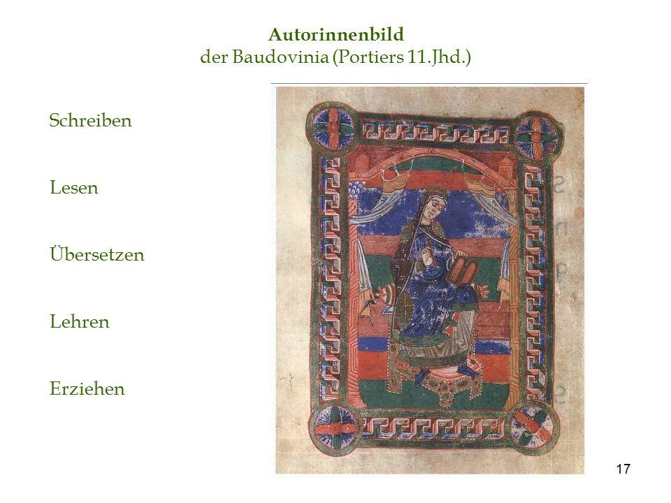 17 Autorinnenbild der Baudovinia (Portiers 11.Jhd.) Schreiben Lesen Übersetzen Lehren Erziehen
