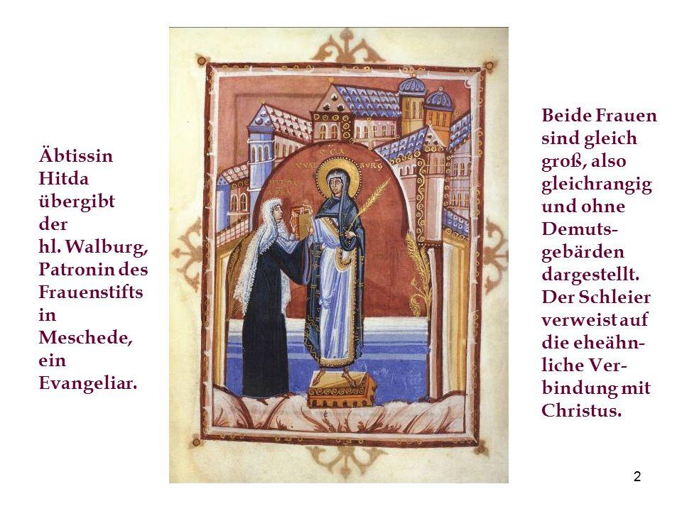 2 Äbtissin Hitda übergibt der hl. Walburg, Patronin des Frauenstifts in Meschede, ein Evangeliar. Beide Frauen sind gleich groß, also gleichrangig und