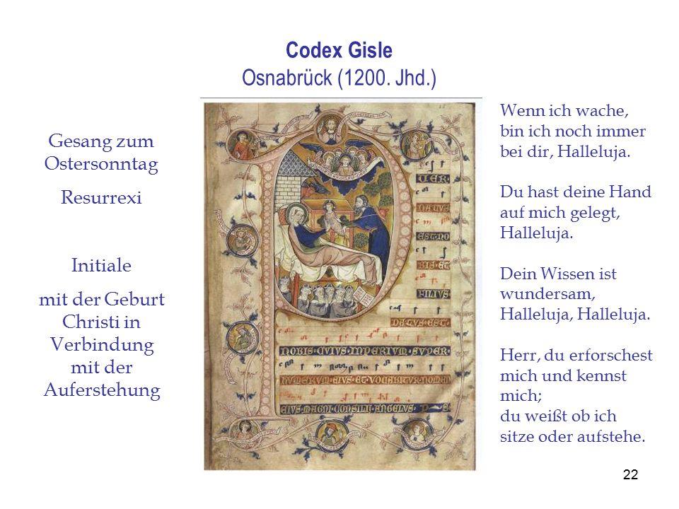 22 Codex Gisle Osnabrück (1200. Jhd.) Gesang zum Ostersonntag Resurrexi Initiale mit der Geburt Christi in Verbindung mit der Auferstehung Wenn ich wa