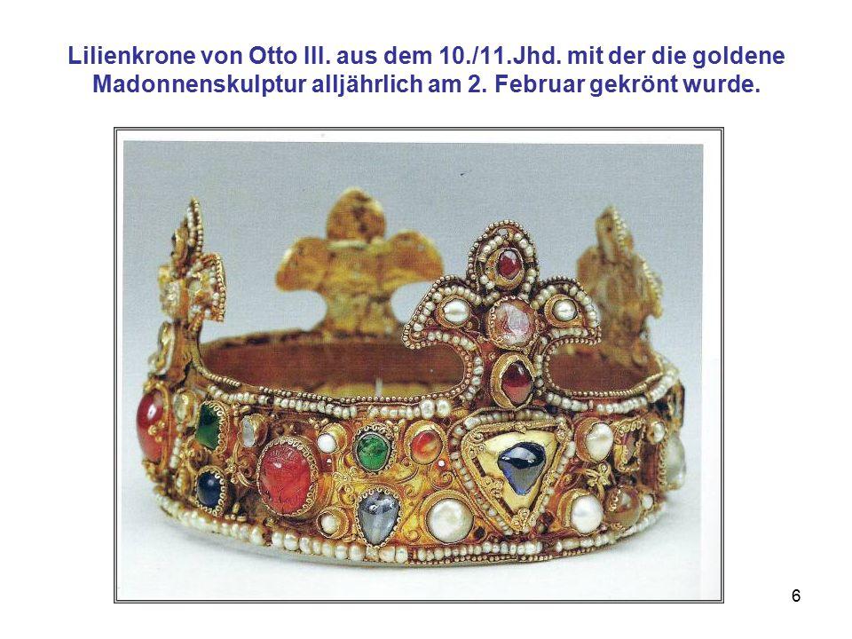 6 Lilienkrone von Otto III. aus dem 10./11.Jhd. mit der die goldene Madonnenskulptur alljährlich am 2. Februar gekrönt wurde.