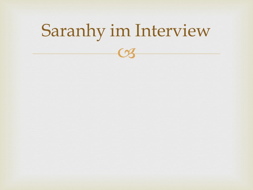  Saranhy im Interview