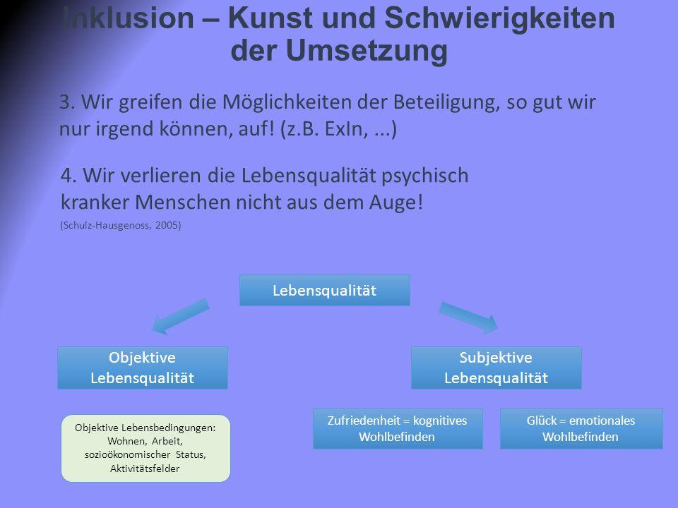 Inklusion – Kunst und Schwierigkeiten der Umsetzung 3. Wir greifen die Möglichkeiten der Beteiligung, so gut wir nur irgend können, auf! (z.B. ExIn,..