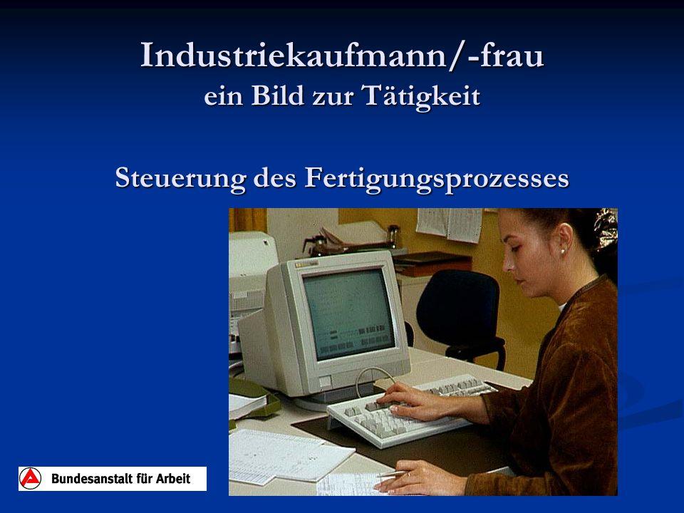 Industriekaufmann/-frau ein Bild zur Tätigkeit Steuerung des Fertigungsprozesses