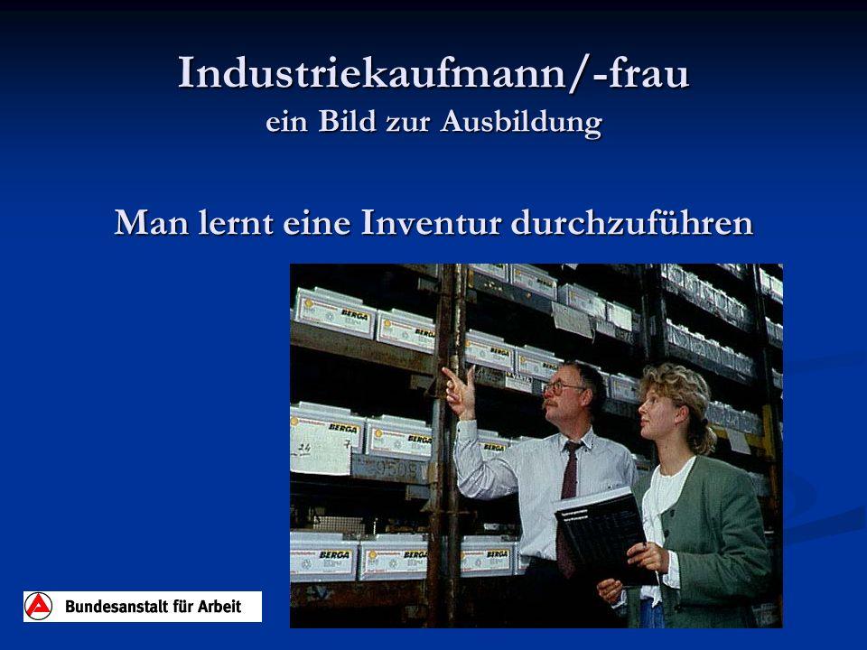 Industriekaufmann/-frau ein Bild zur Ausbildung Man lernt eine Inventur durchzuführen