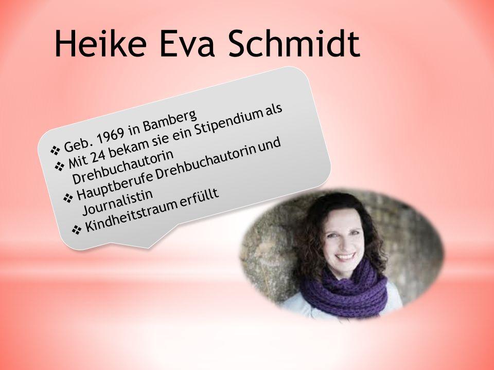  Geb. 1969 in Bamberg  Mit 24 bekam sie ein Stipendium als Drehbuchautorin  Hauptberufe Drehbuchautorin und Journalistin  Kindheitstraum erfüllt H