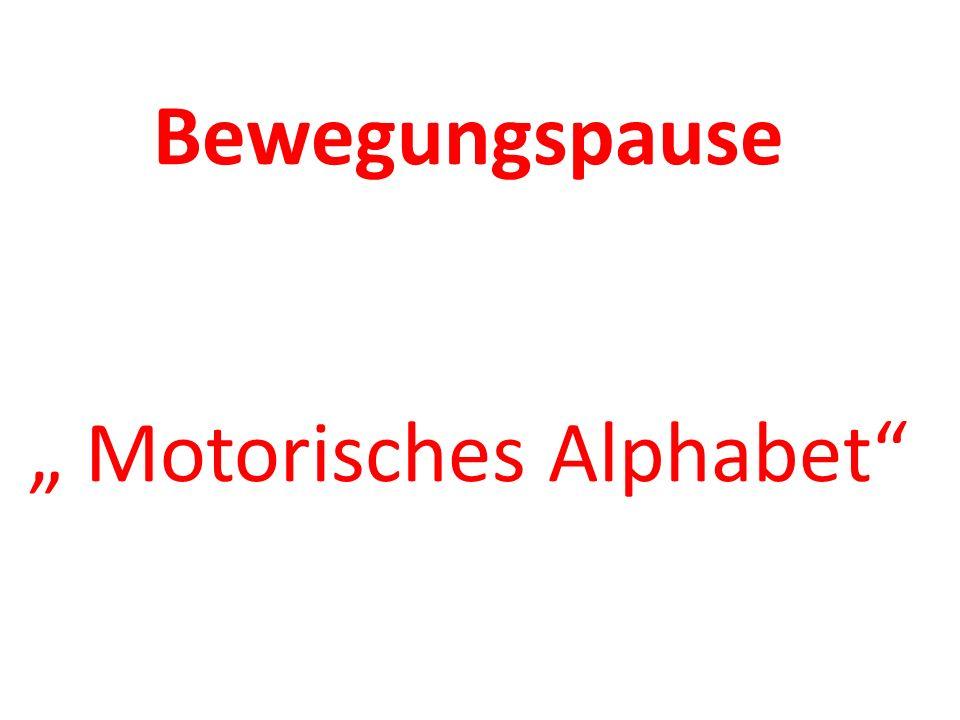"""Bewegungspause """" Motorisches Alphabet"""""""
