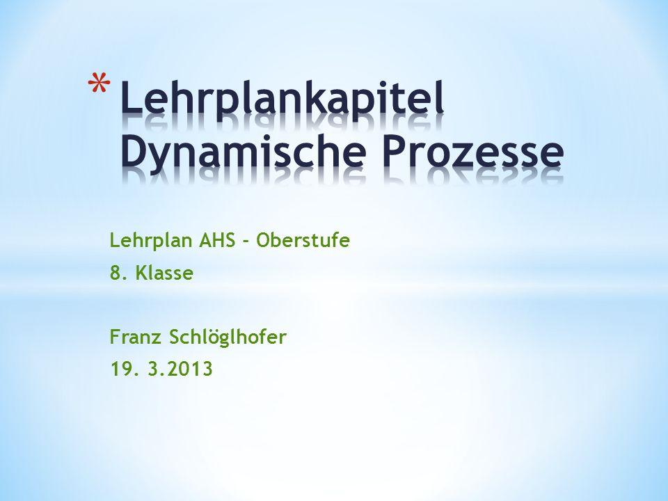 Lehrplan AHS - Oberstufe 8. Klasse Franz Schlöglhofer 19. 3.2013