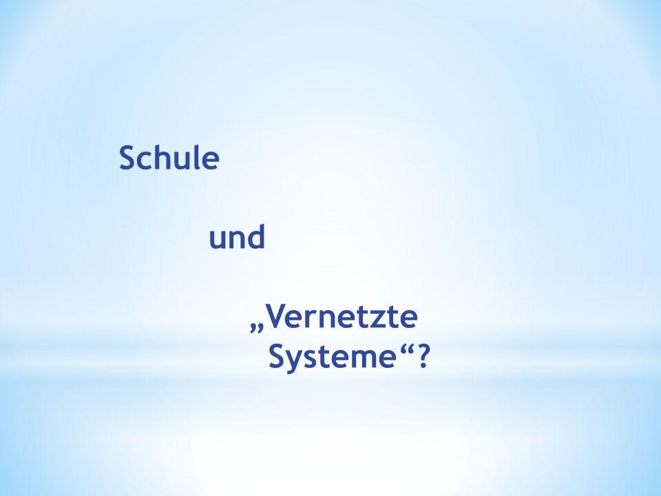 """Schule und """"Vernetzte Systeme"""