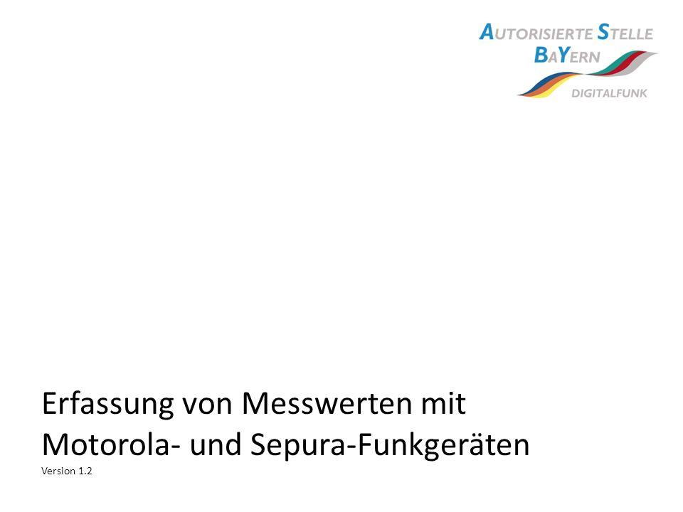 Erfassung von Messwerten mit Motorola- und Sepura-Funkgeräten Version 1.2