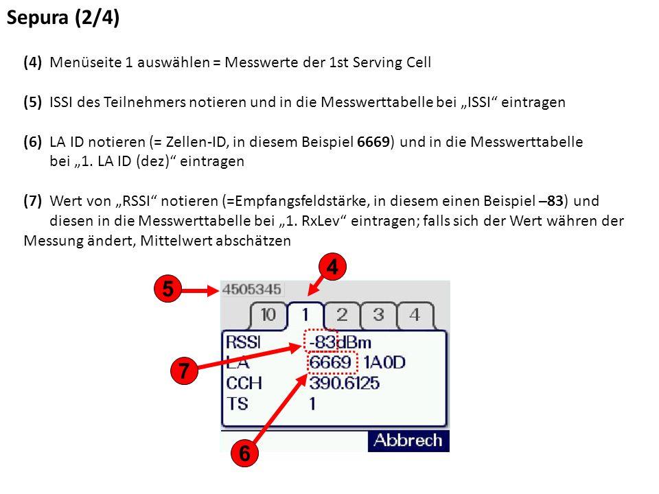 """Sepura (2/4) (4) Menüseite 1 auswählen = Messwerte der 1st Serving Cell (5) ISSI des Teilnehmers notieren und in die Messwerttabelle bei """"ISSI eintragen (6) LA ID notieren (= Zellen-ID, in diesem Beispiel 6669) und in die Messwerttabelle bei """"1."""