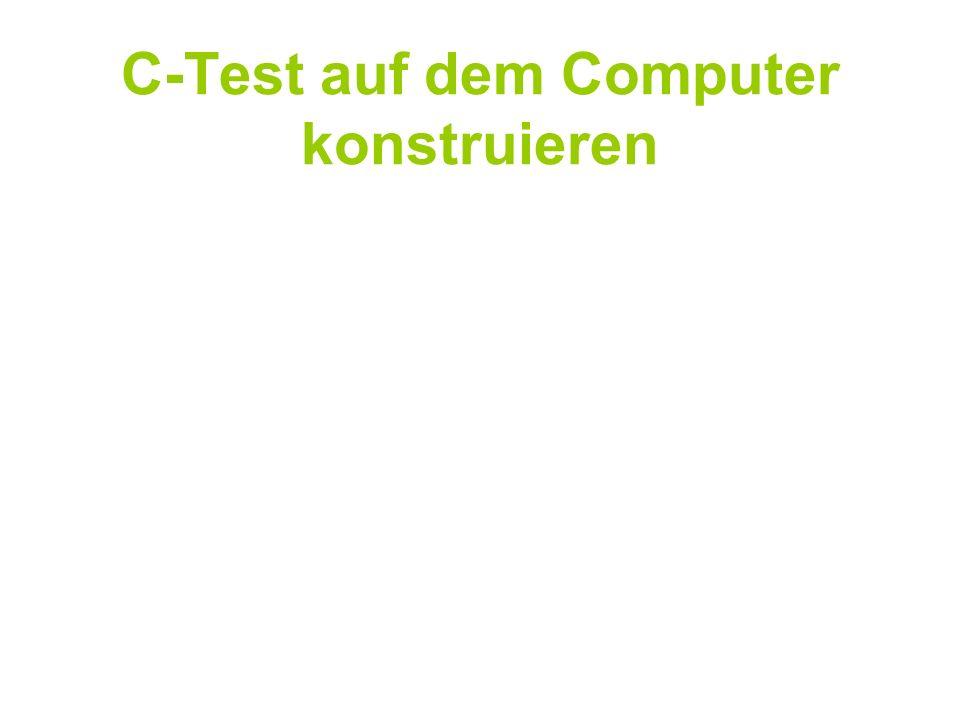C-Test auf dem Computer konstruieren