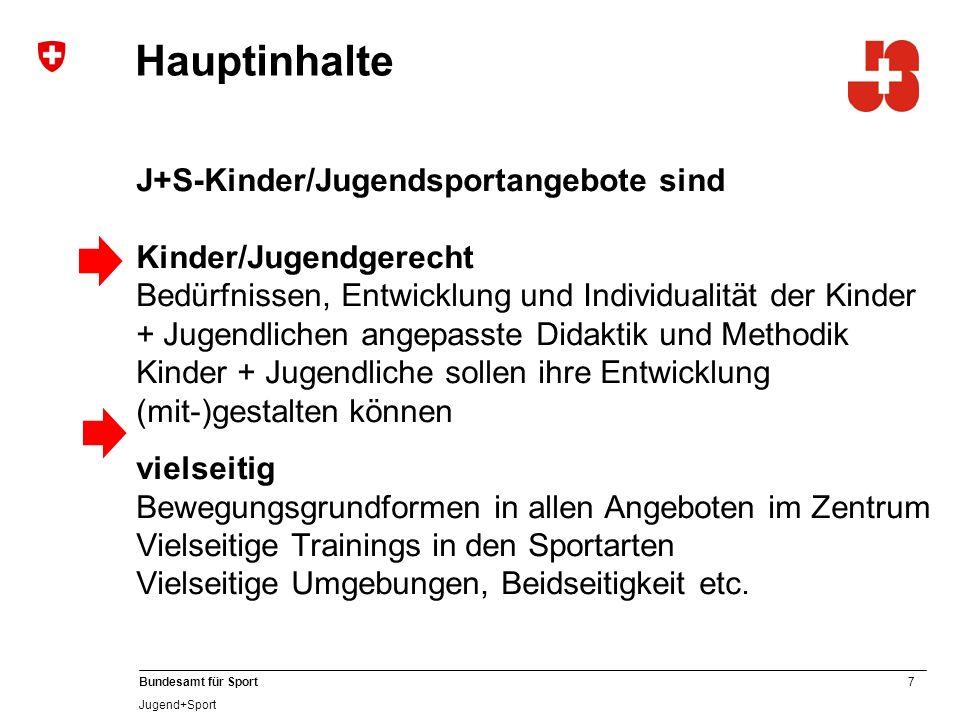 8 Bundesamt für Sport Jugend+Sport KINDER- UND JUGENDSPORT