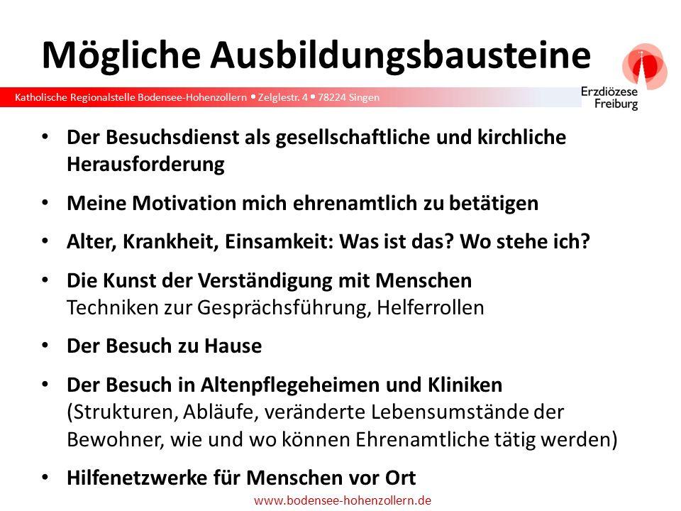 Katholische Regionalstelle Bodensee-Hohenzollern  Zelglestr. 4  78224 Singen www.bodensee-hohenzollern.de Mögliche Ausbildungsbausteine Der Besuchsd