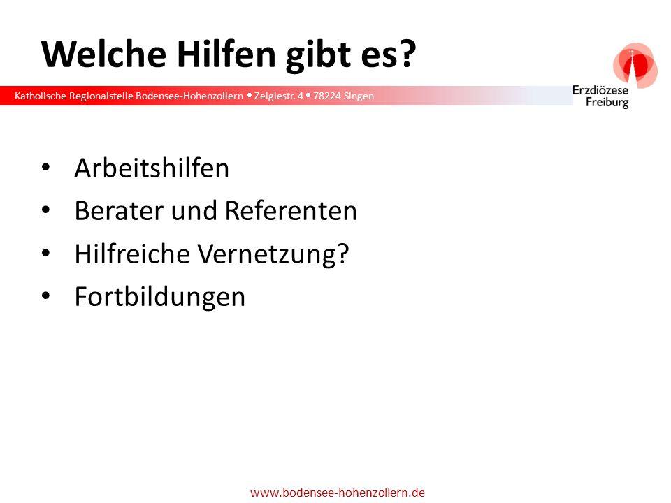 Katholische Regionalstelle Bodensee-Hohenzollern  Zelglestr. 4  78224 Singen www.bodensee-hohenzollern.de Welche Hilfen gibt es? Arbeitshilfen Berat