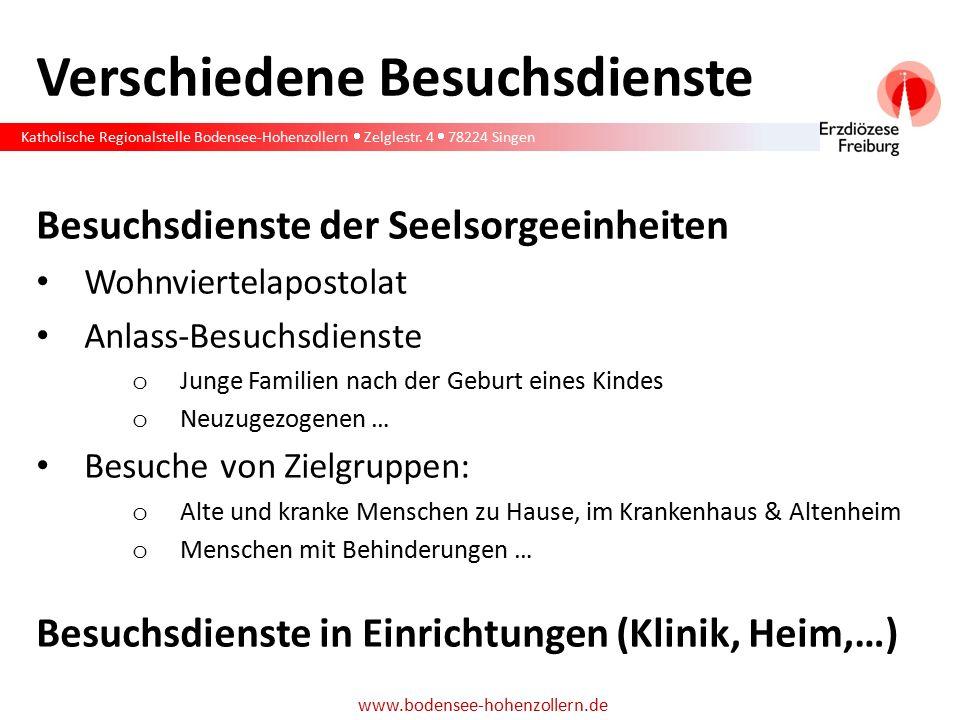 Katholische Regionalstelle Bodensee-Hohenzollern  Zelglestr. 4  78224 Singen www.bodensee-hohenzollern.de Verschiedene Besuchsdienste Besuchsdienste