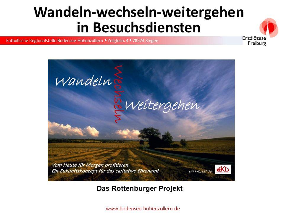 Katholische Regionalstelle Bodensee-Hohenzollern  Zelglestr. 4  78224 Singen www.bodensee-hohenzollern.de Wandeln-wechseln-weitergehen in Besuchsdie