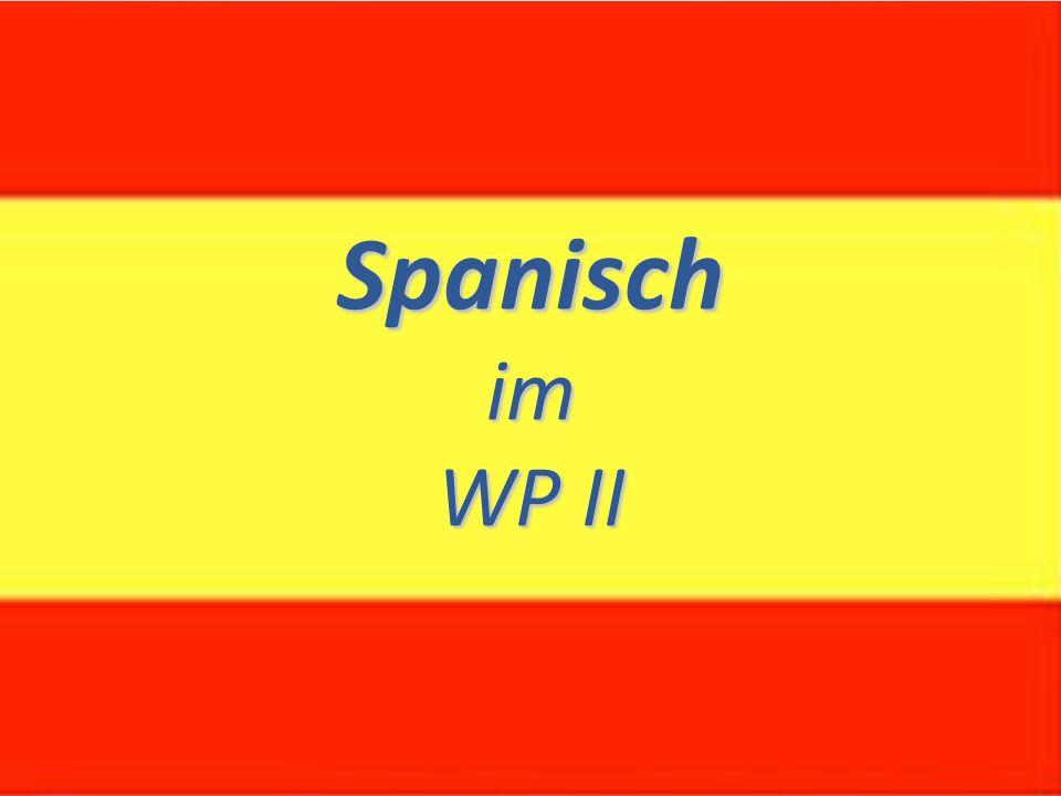 Spanisch im WP II