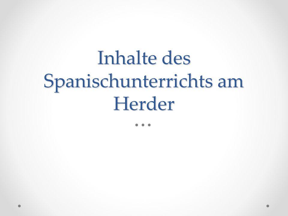 Inhalte des Spanischunterrichts am Herder