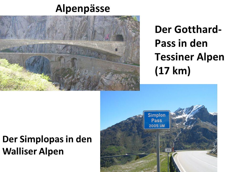 Der Simplopas in den Walliser Alpen Alpenpässe Der Gotthard- Pass in den Tessiner Alpen (17 km)