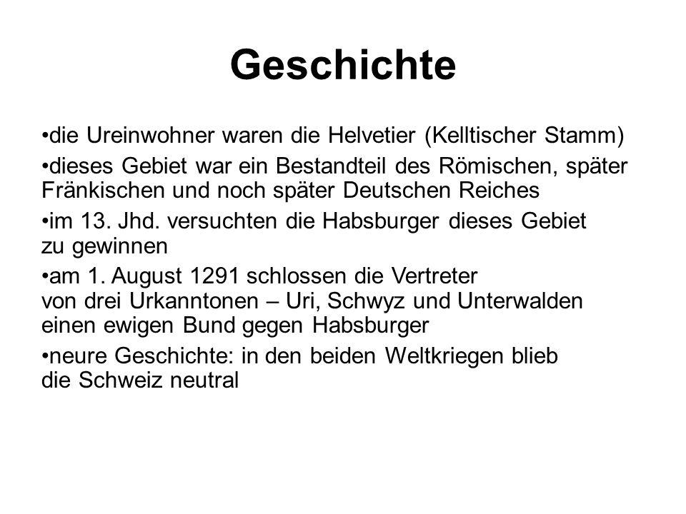 Geschichte die Ureinwohner waren die Helvetier (Kelltischer Stamm) dieses Gebiet war ein Bestandteil des Römischen, später Fränkischen und noch später