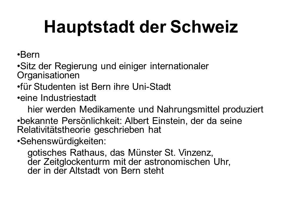 Hauptstadt der Schweiz Bern Sitz der Regierung und einiger internationaler Organisationen für Studenten ist Bern ihre Uni-Stadt eine Industriestadt hi