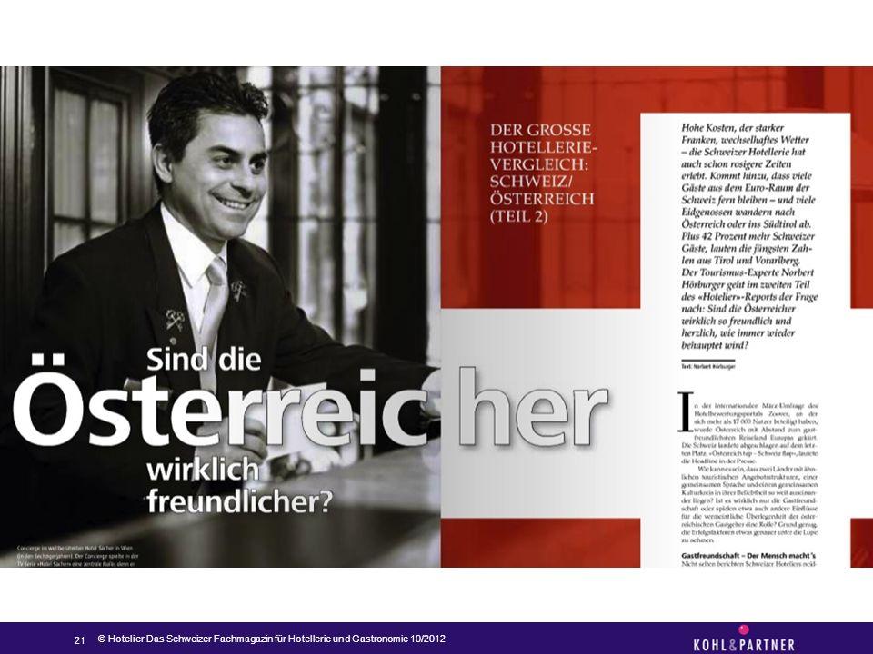 TFS: Perspektiven für die Schweiz im Sommer; Die Sicht von aussen 21 © Hotelier Das Schweizer Fachmagazin für Hotellerie und Gastronomie 10/2012