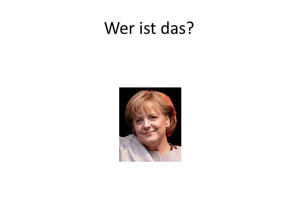 Das ist Angela Merkel.Sie ist Bundeskanzlerin der Bundesrepublik Deutschland.