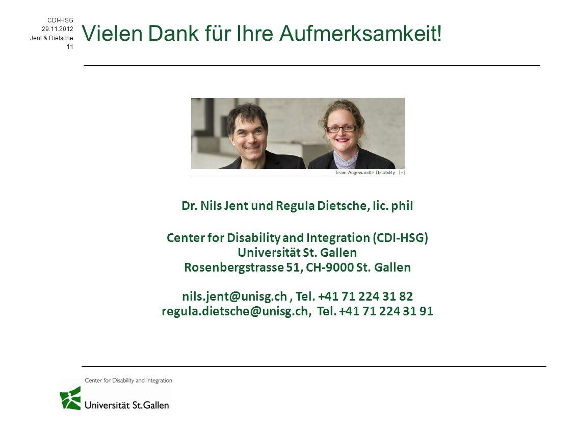 CDI-HSG 09.09.11 CDI-HSG 29.11.2012 Jent & Dietsche 11 Vielen Dank für Ihre Aufmerksamkeit.