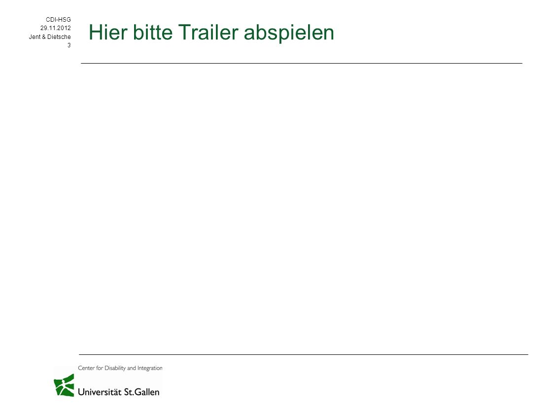 CDI-HSG 29.11.2012 Jent & Dietsche 3 Hier bitte Trailer abspielen